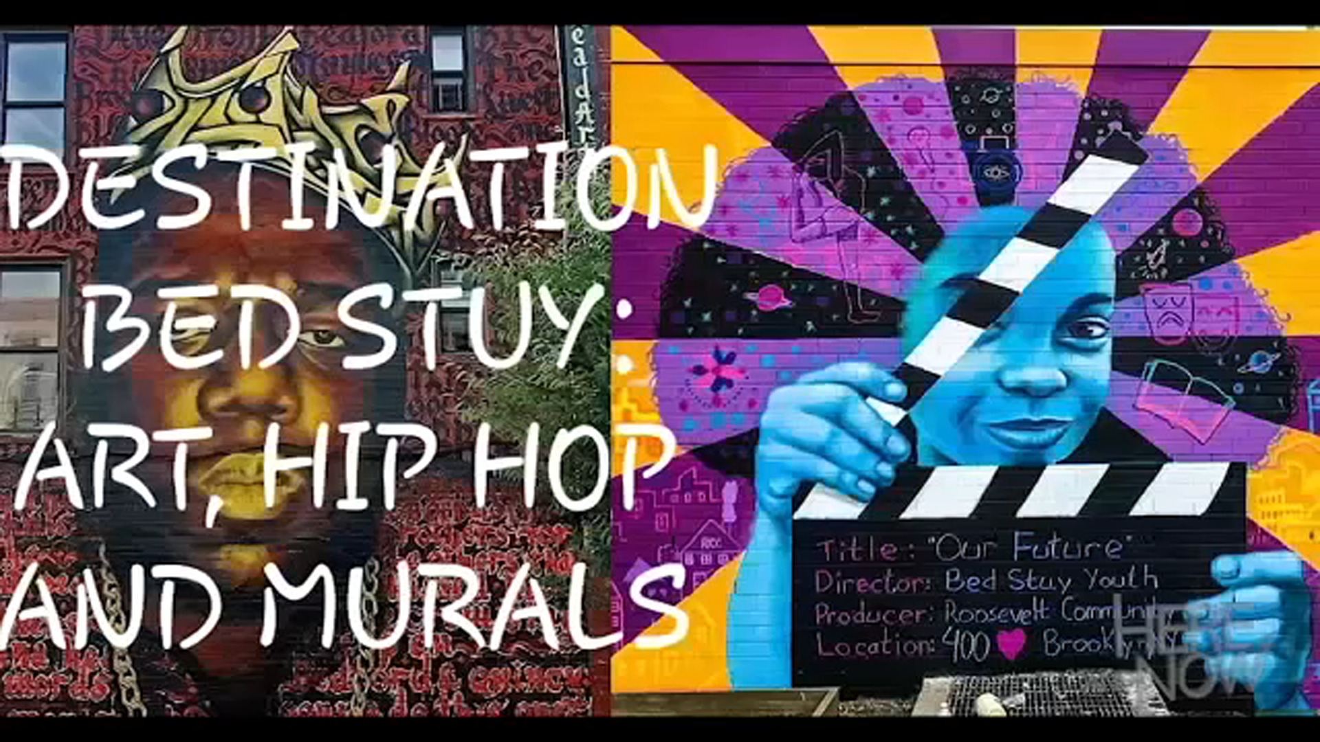 Destination Bed-Stuy, Art, Hip Hop and Murals explores the history of Brooklyns graffiti art and its impact on street murals.